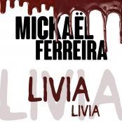 Mickael Ferreira - Livia Livia
